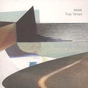 Bank - True Tempo